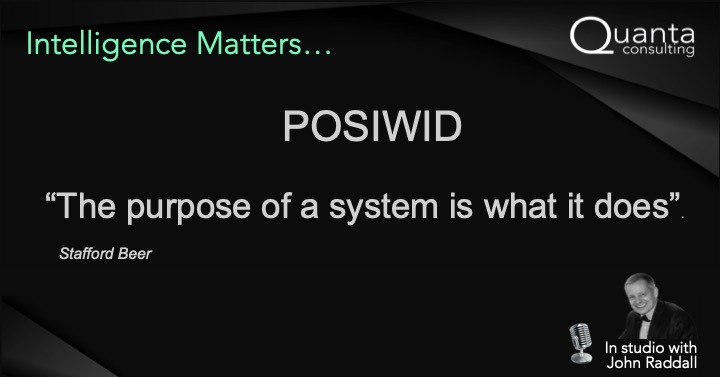 POSIWID -The Purpose of a System is what it does